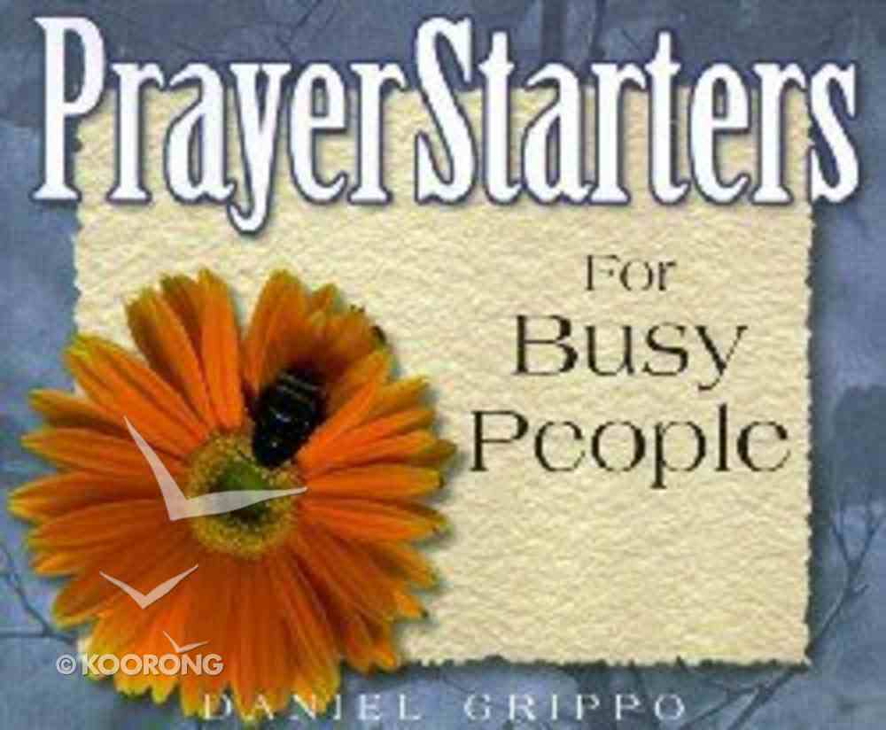 Prayer Starters For Busy People Paperback