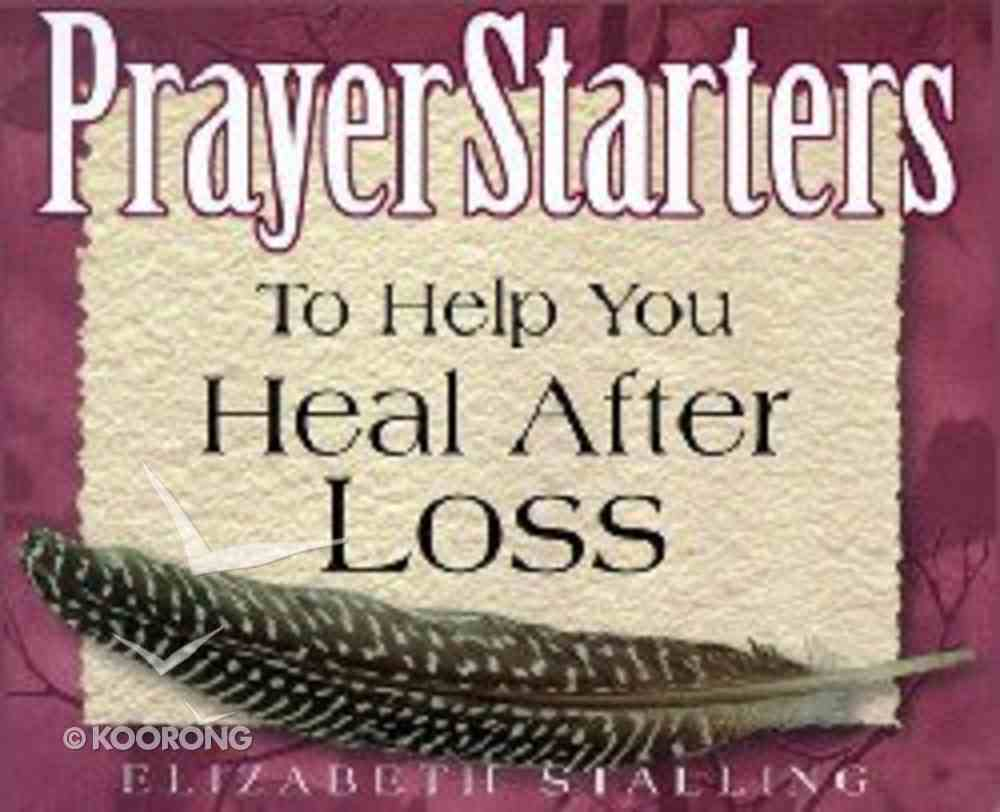 Prayer Starters to Help You Heal After Loss Paperback