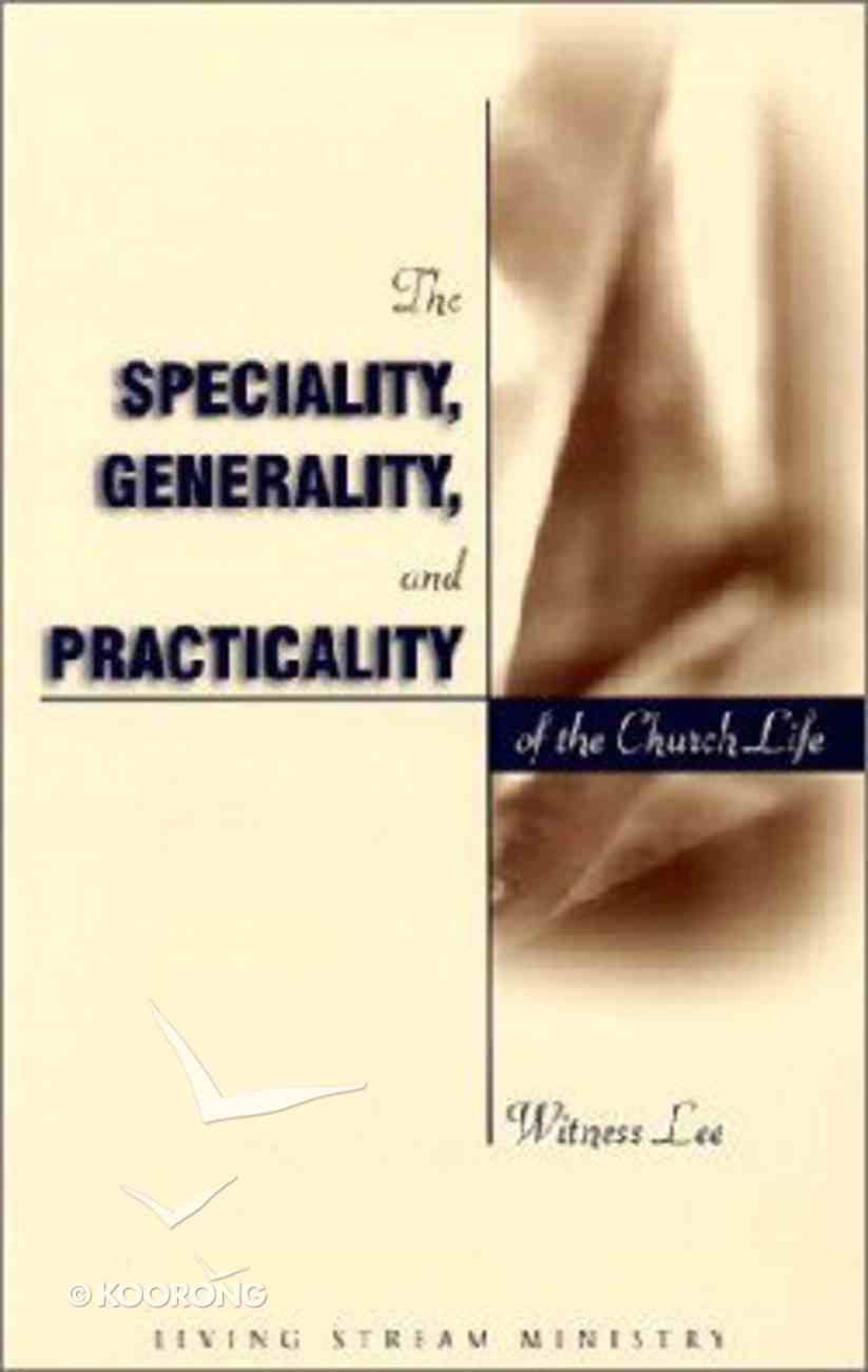 The Speciality, Generality and Practicality of the Church Life Paperback