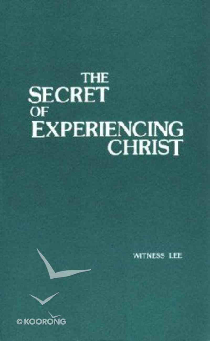 The Secret of Experiencing Christ Paperback