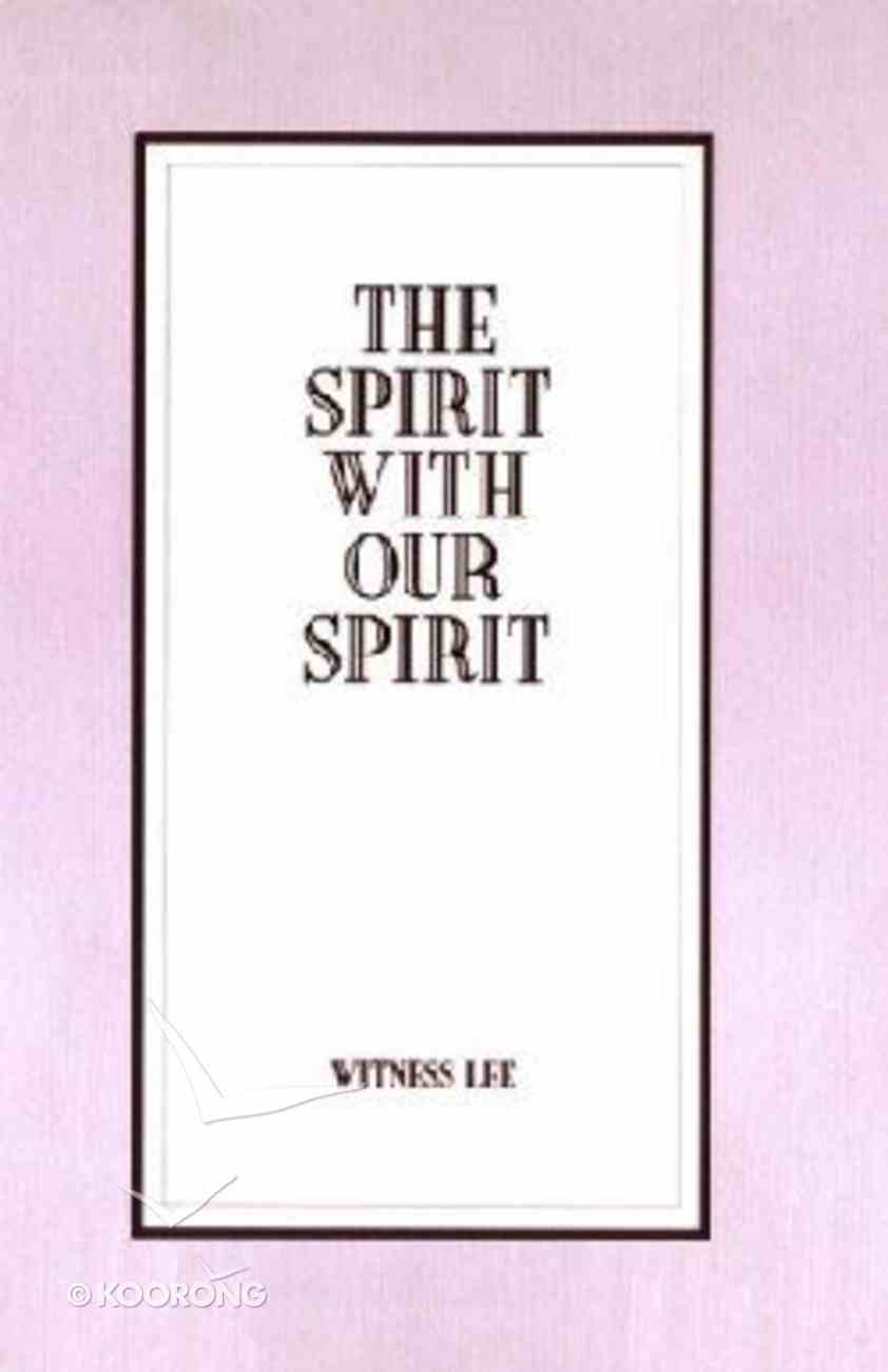 Living Stream: The Spirit With Our Spirit Paperback