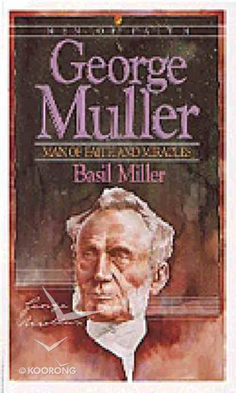 Men of Faith: George Muller: Man of Faith and Miracles Paperback
