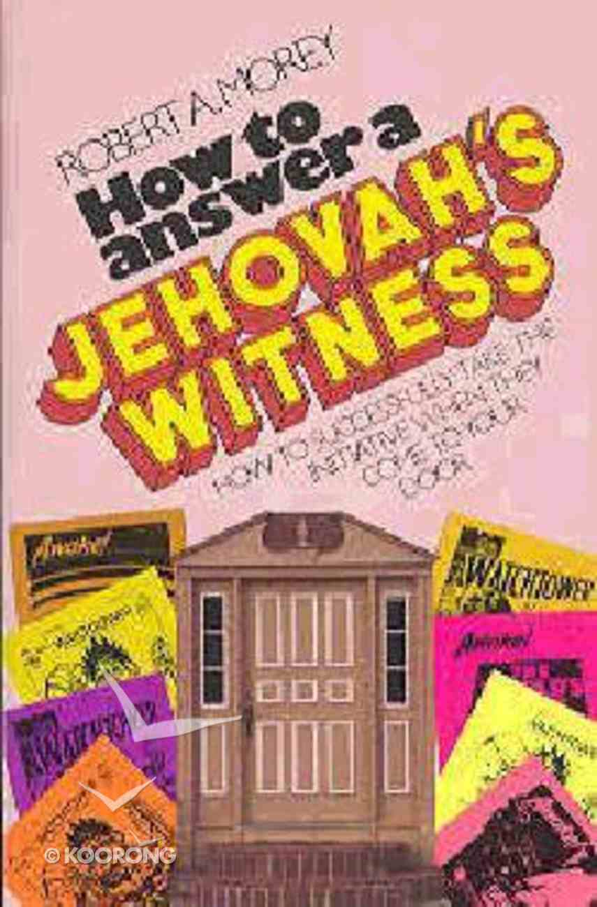 How to Answer a Jehovah's Witness Paperback