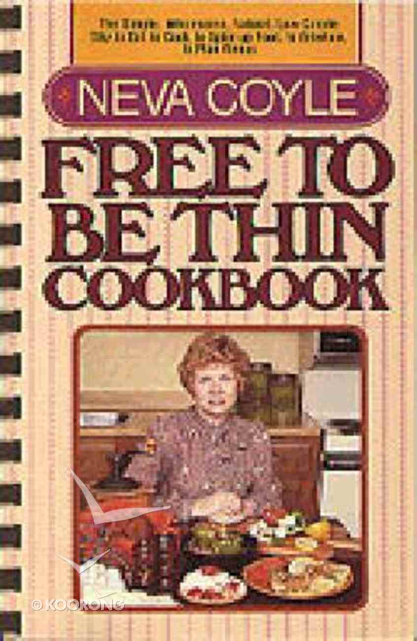 Free to Be Thin Cookbook Spiral