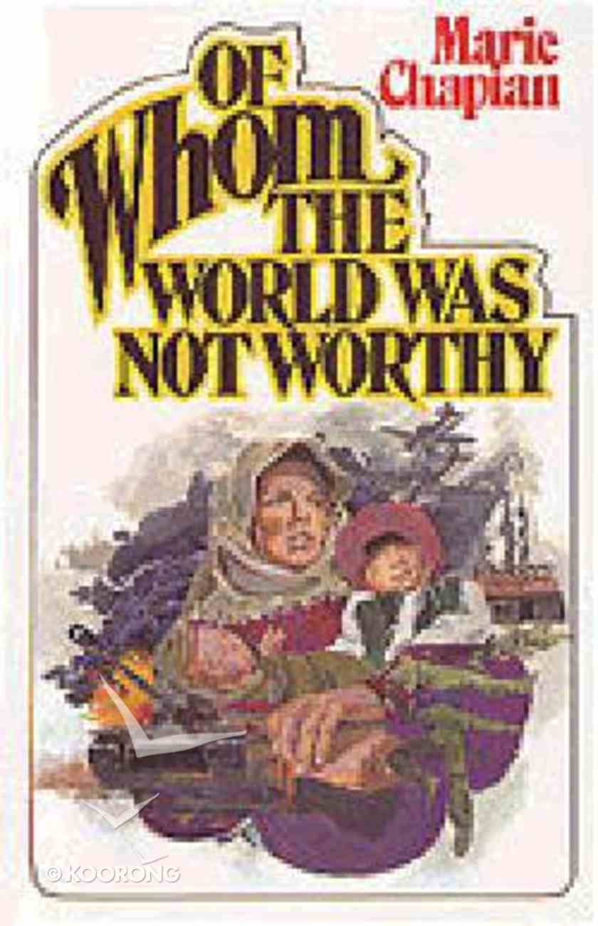 Of Whom the World Was Not Worthy Paperback