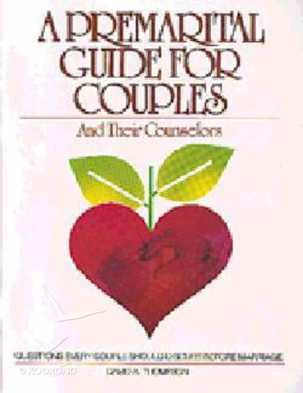 A Premarital Guide For Couples and Their Counselors Paperback