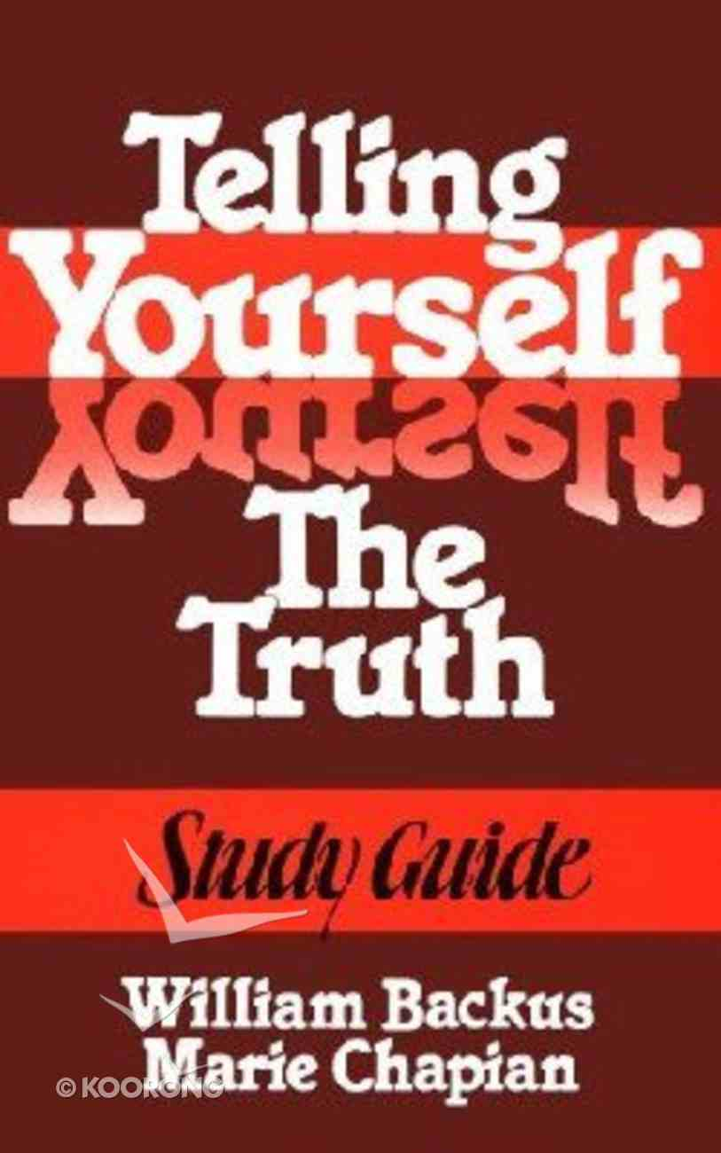 Telling Yourself the Truth (Study Guide) Paperback