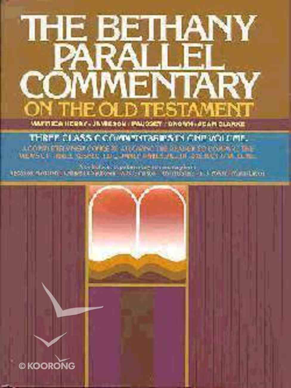 The Bethany Parallel Commentary of the Old Testament Hardback