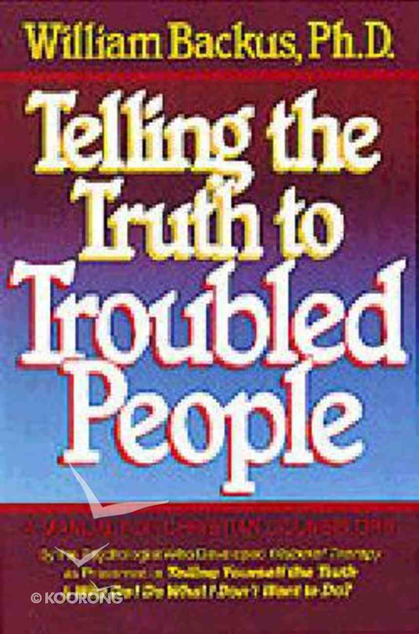 Telling the Truth to Troubled People Paperback