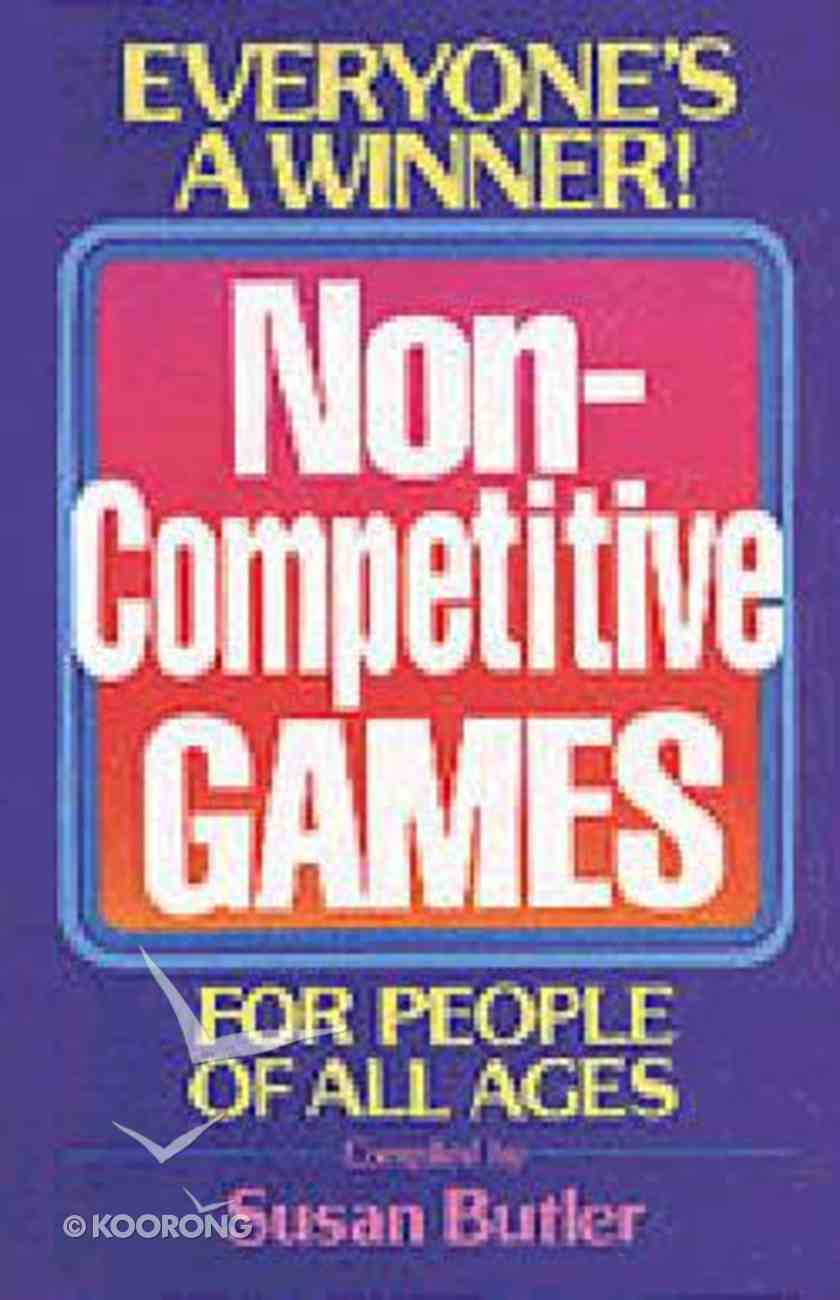 Non-Competitive Games For People of All Ages Paperback