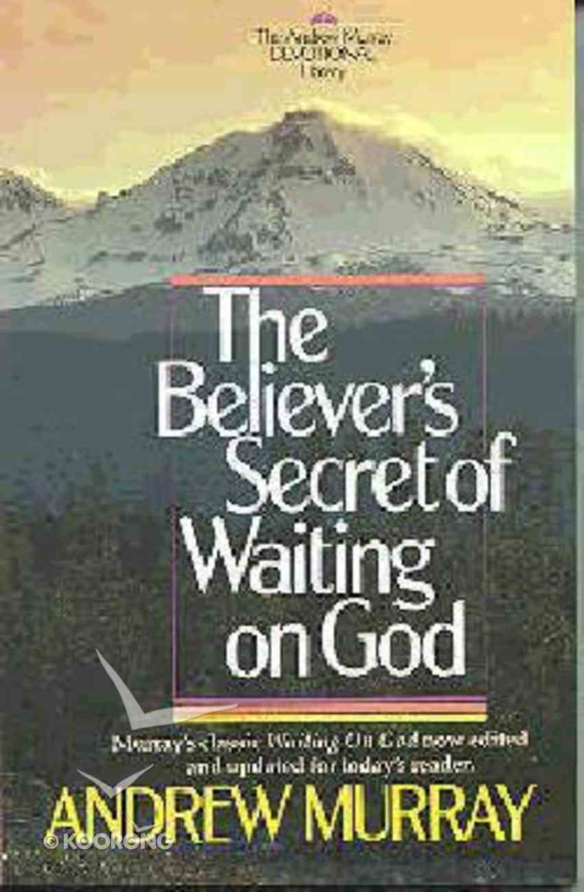 Believer's Secret of Waiting on God the Paperback