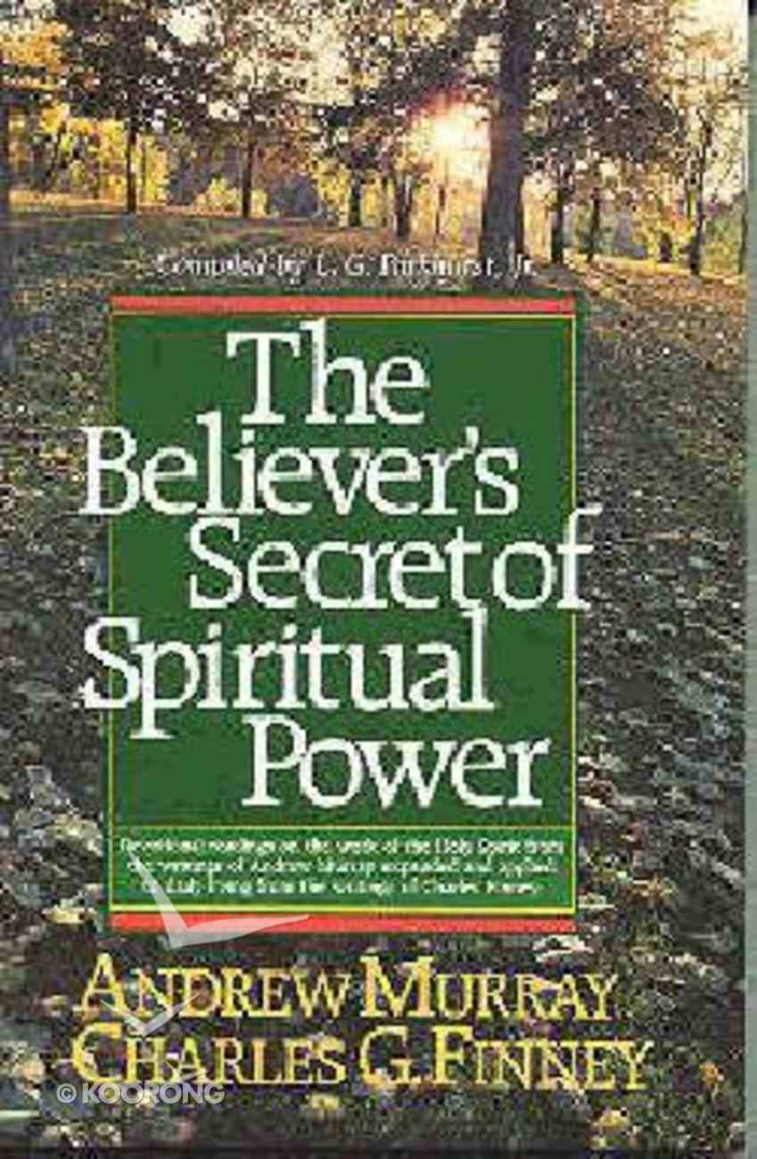 Believer's Secret of Spiritual Power the Paperback