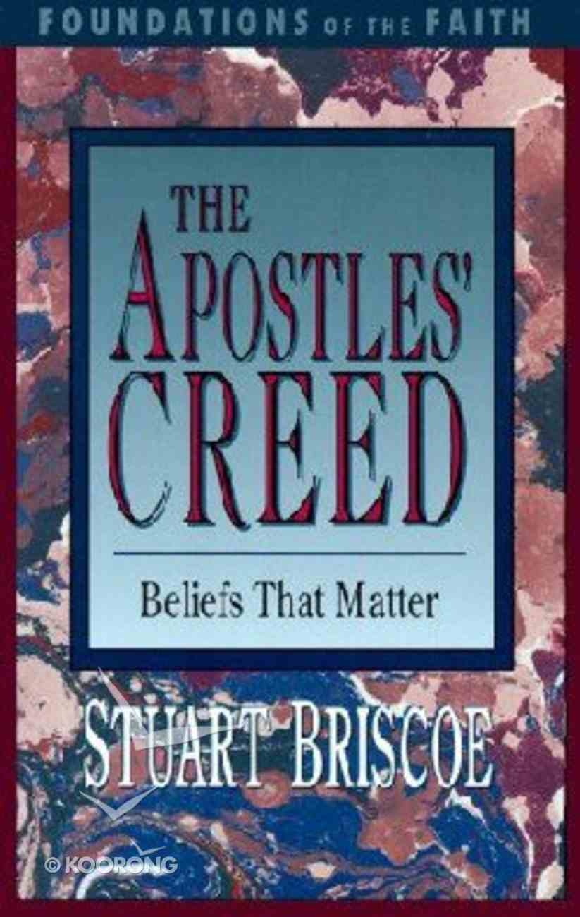 The Apostles' Creed (Shaw: Foundations Of The Faith Series) Paperback