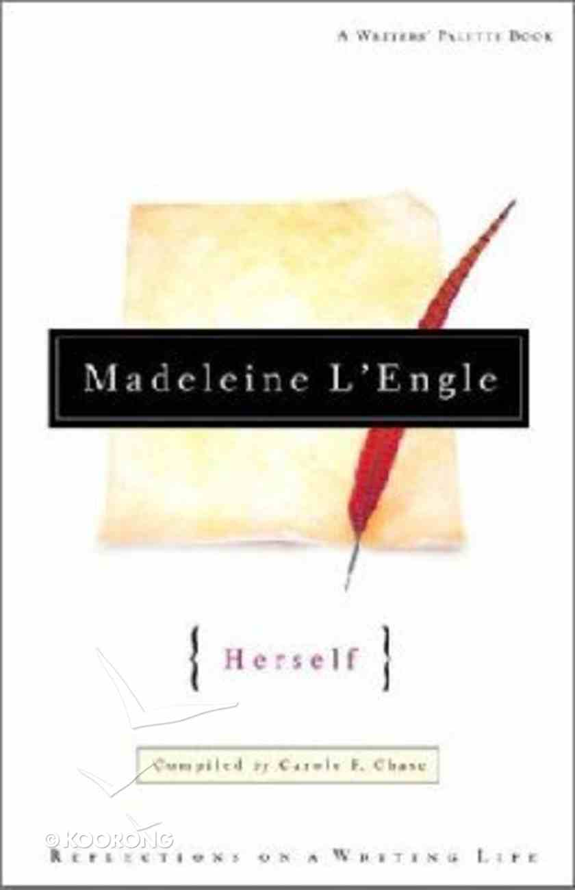 Madeleine L'engle Herself Hardback