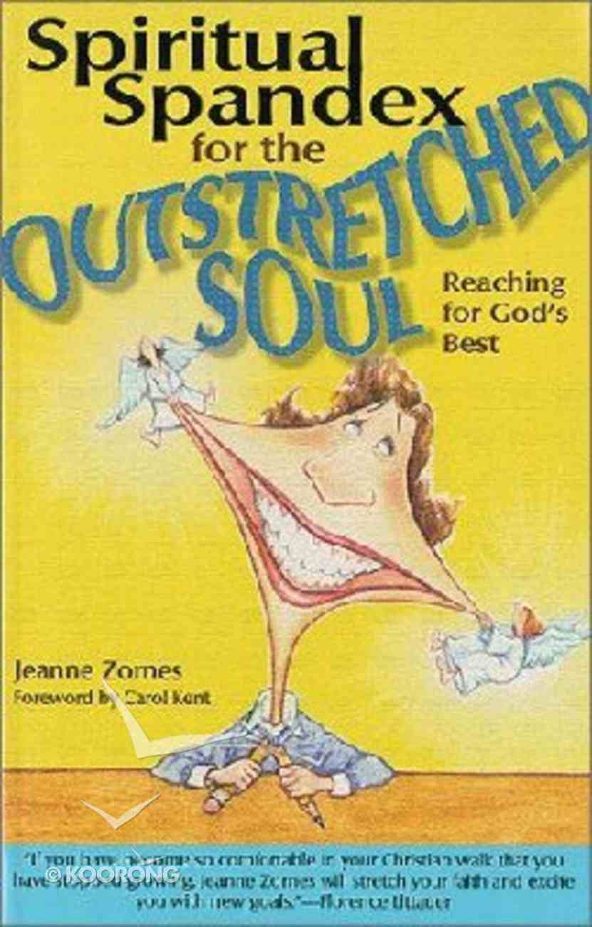 Spiritual Spandex For the Outstretched Soul Paperback
