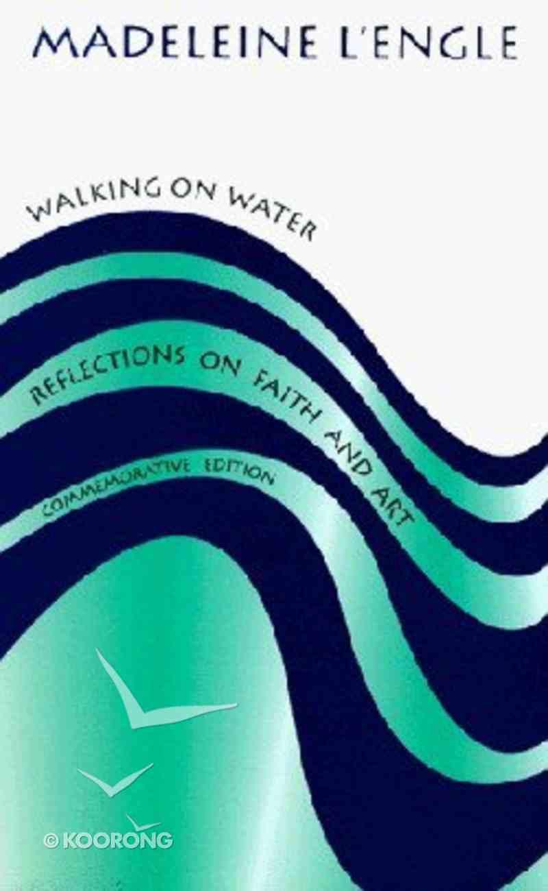 Walking on Water (Commemorative Ed) Paperback