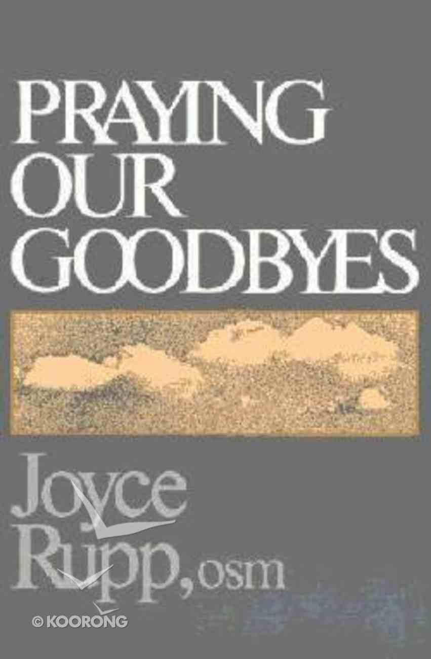 Praying Our Goodbyes Paperback