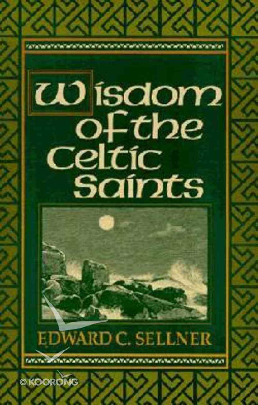 Wisdom of the Celtic Saints Paperback