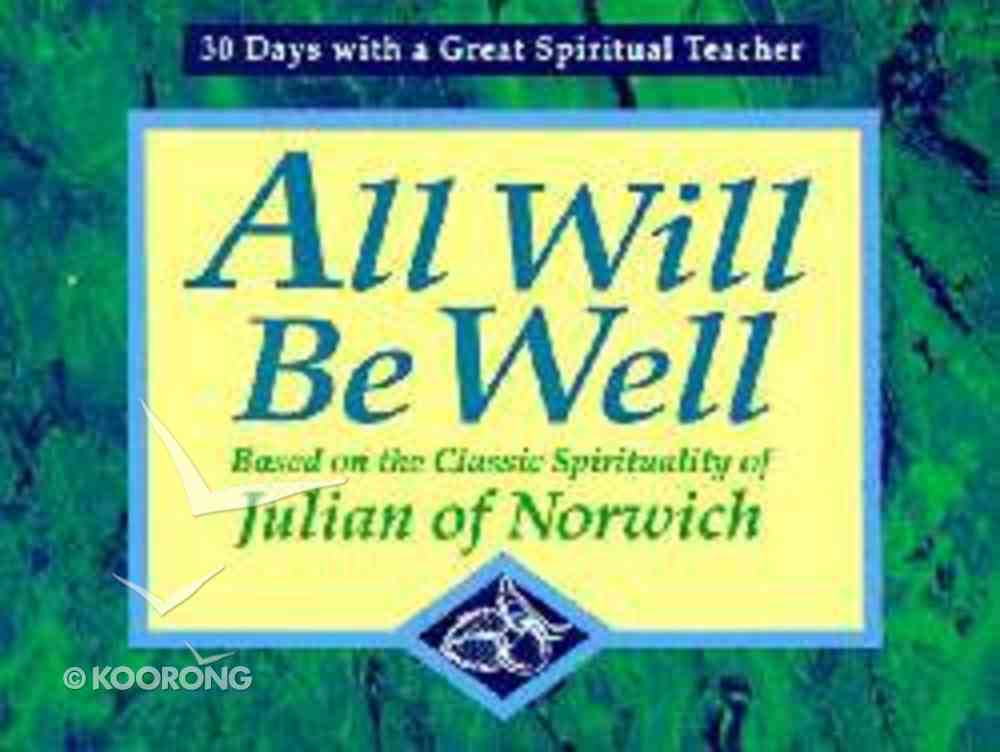 All Will Be Well Paperback