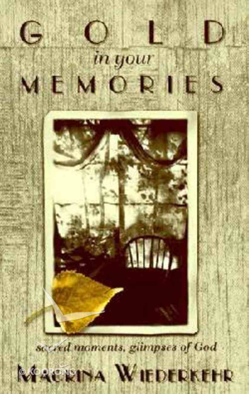 Gold in Your Memories Paperback
