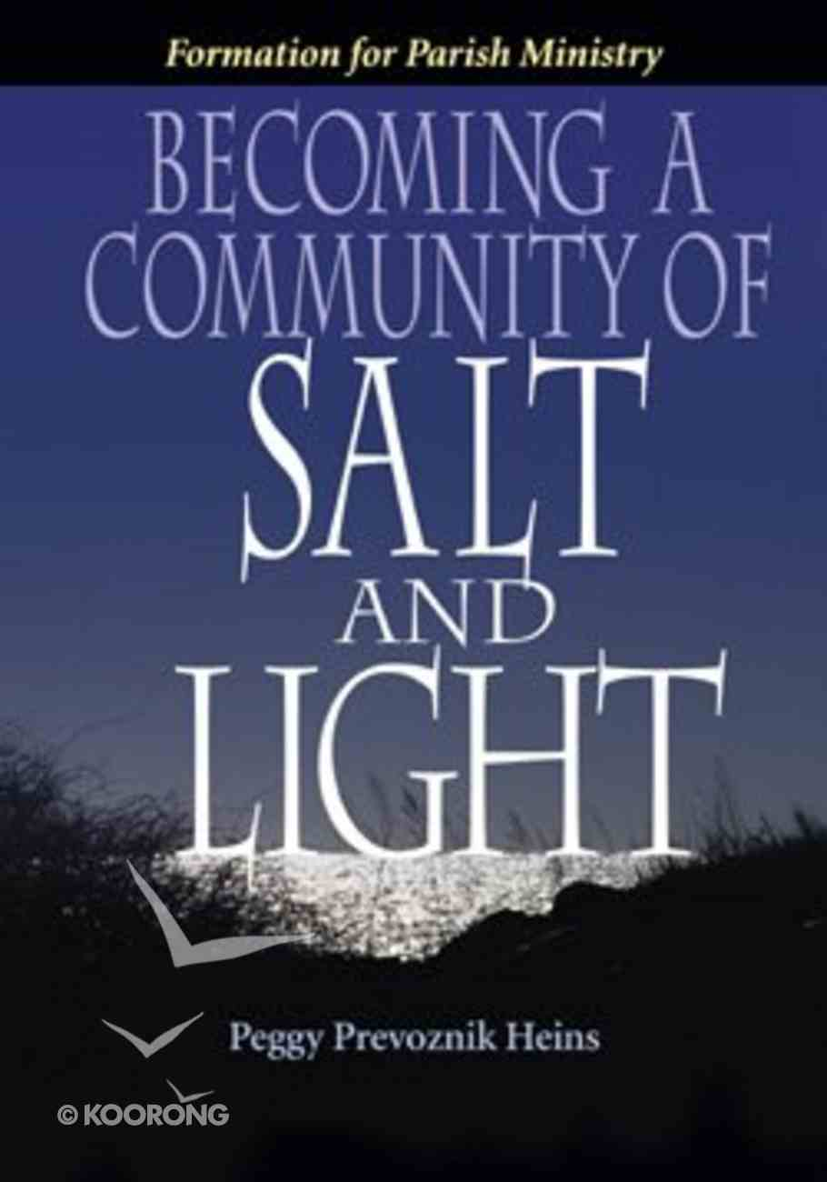 Becoming a Community of Salt and Light Paperback