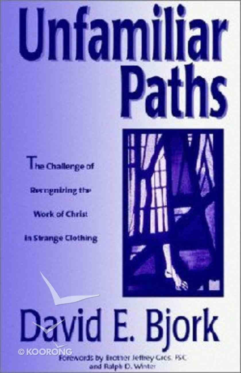 Unfamiliar Paths Paperback
