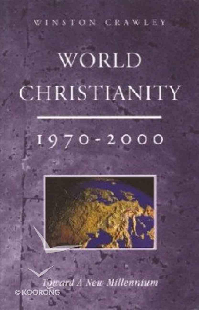 World Christianity 1970-2000 Paperback