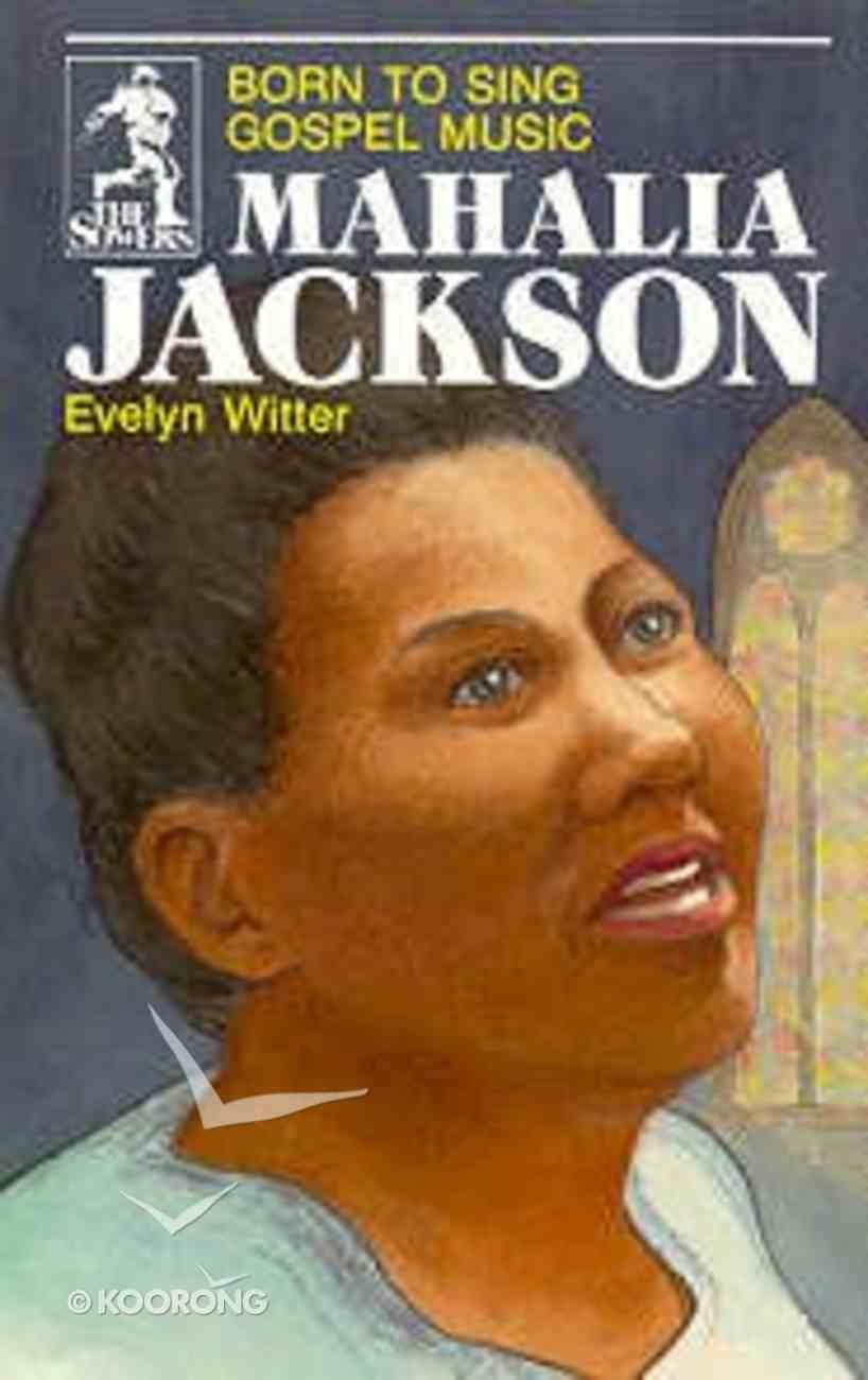 Mahalia Jackson (Sower Series) Paperback