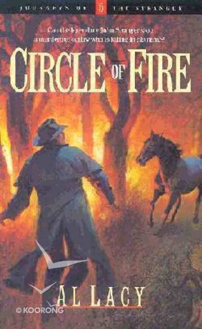 Circle of Fire (#05 in Journeys Of The Stranger Series) Paperback