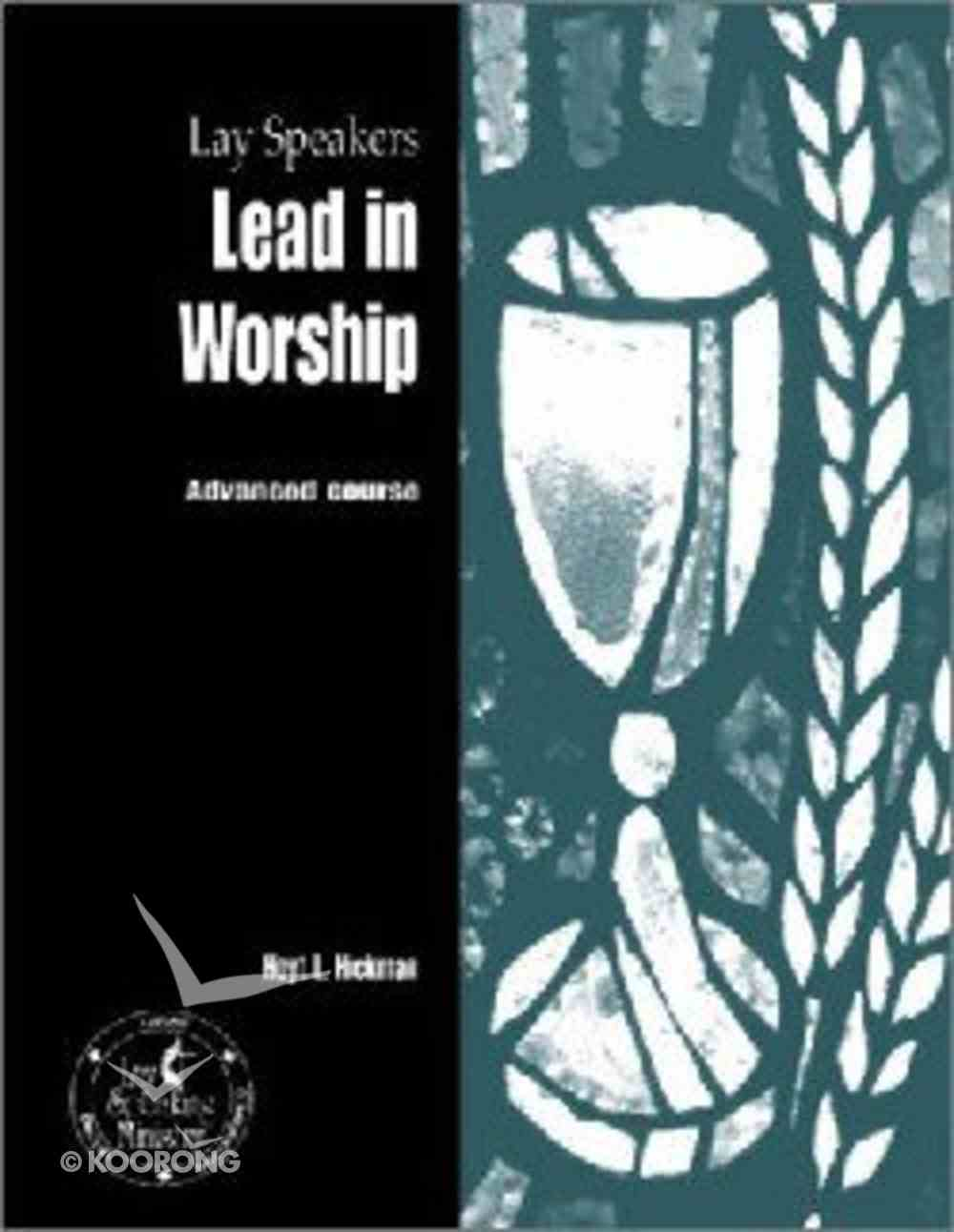 Lay Speakers Lead in Worship (Lay Speakers Series) Booklet