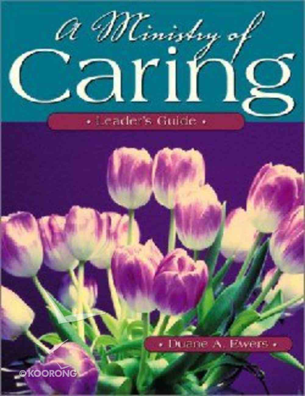 A Ministry of Caring (Leader's Guide) Paperback