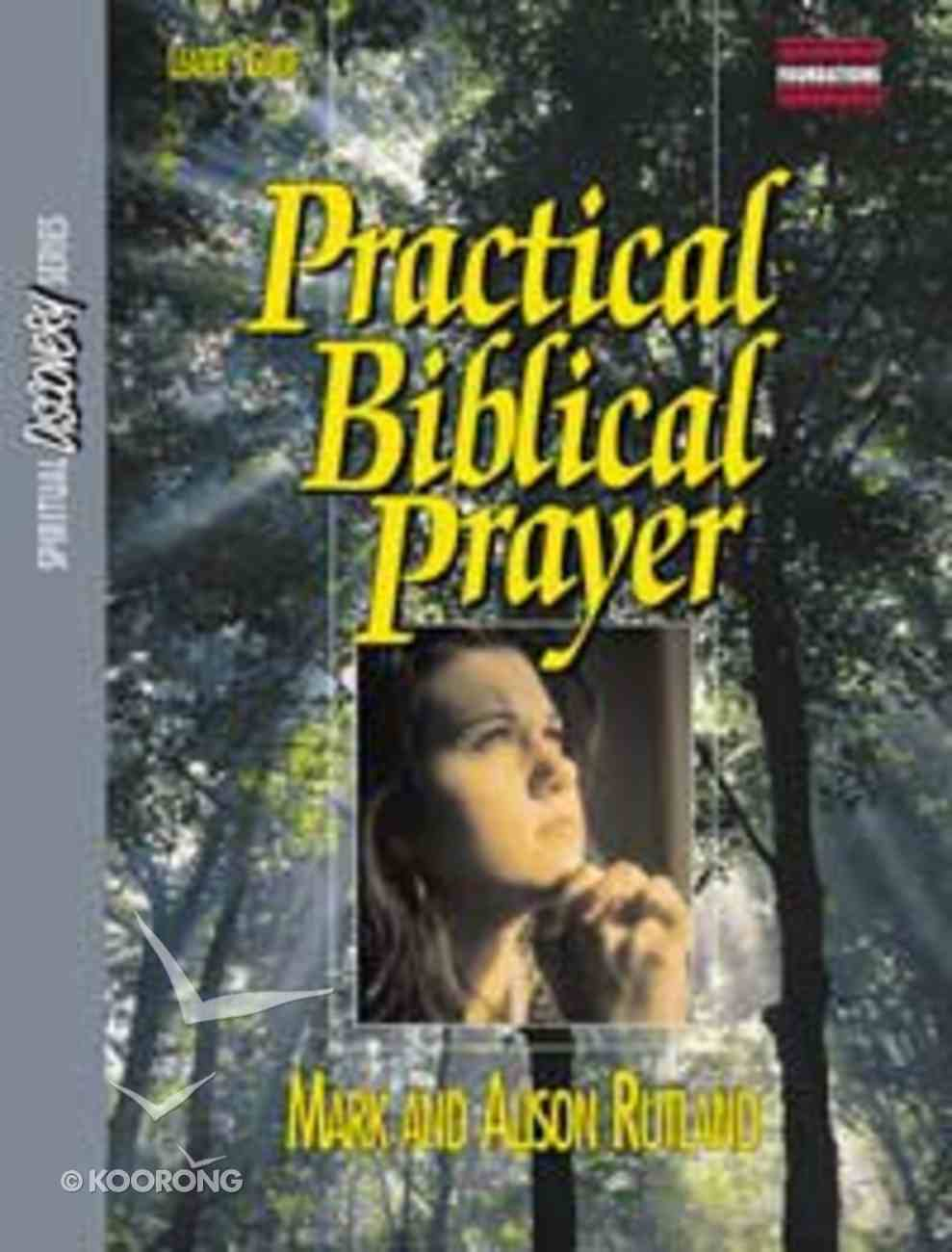 Practical Biblical Prayer (Leader's Guide) (Spiritual Discovery Study Series) Paperback