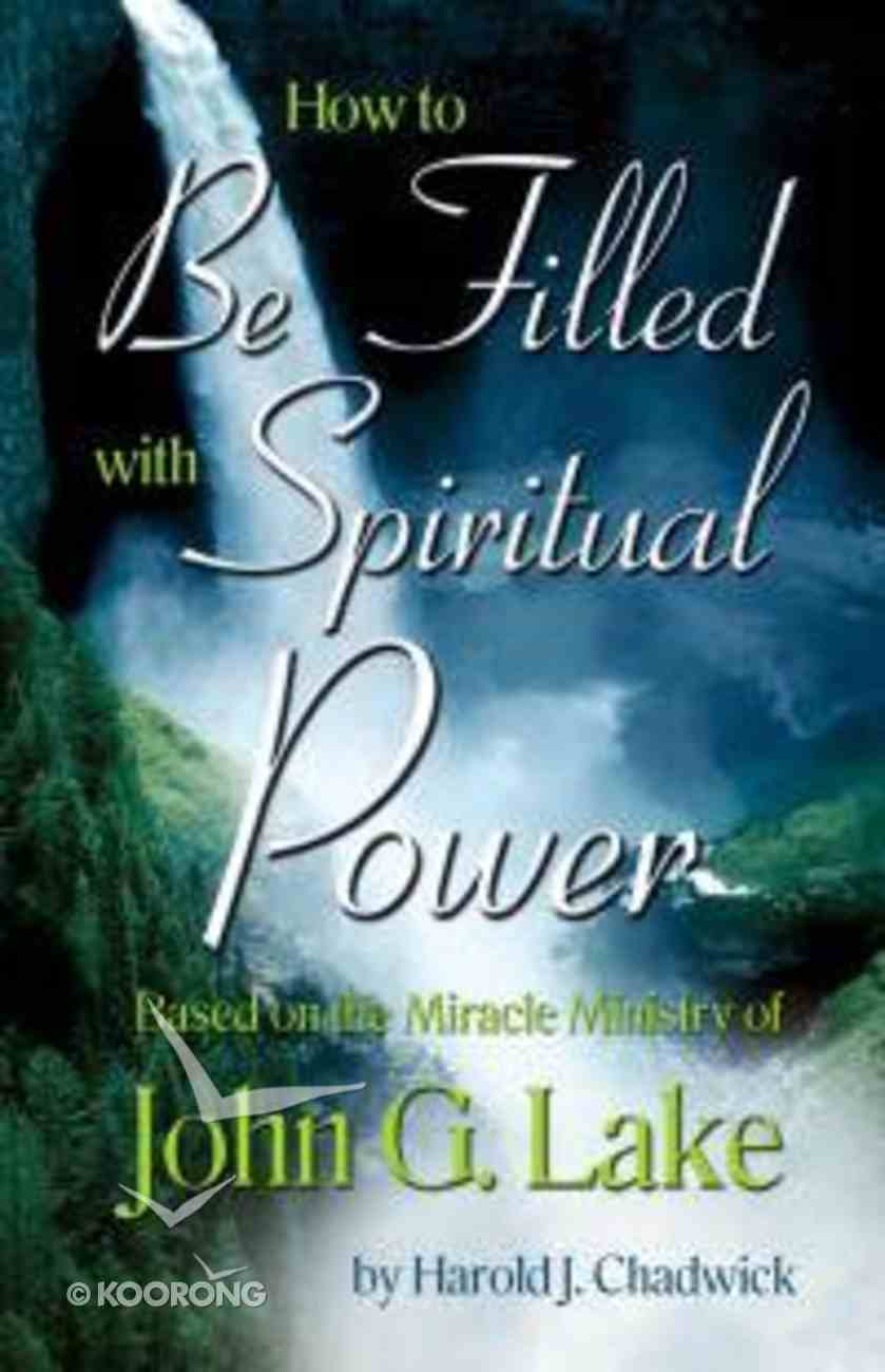 How to Be Filled With Spiritual Power Paperback