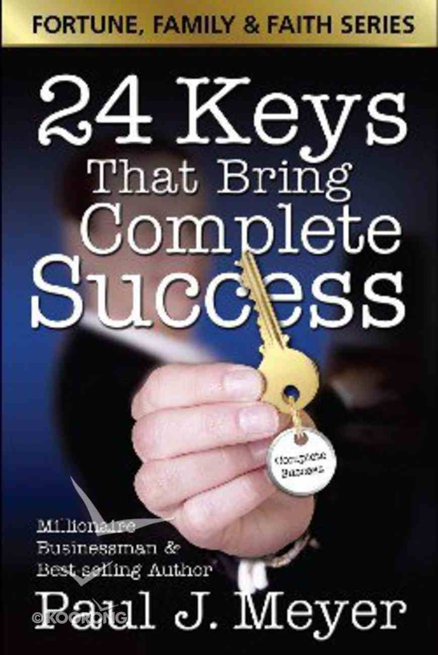Fortune, Family, and Faith: 24 Keys That Bring Complete Success Paperback