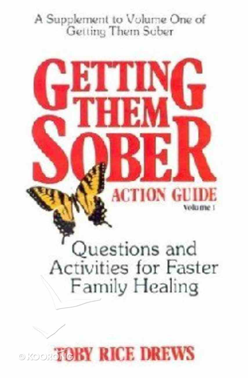 Getting Them Sober (Action Guide) Paperback