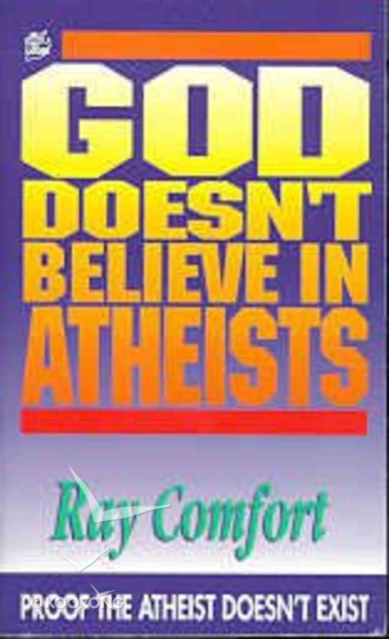 God Doesn't Believe in Atheists Paperback