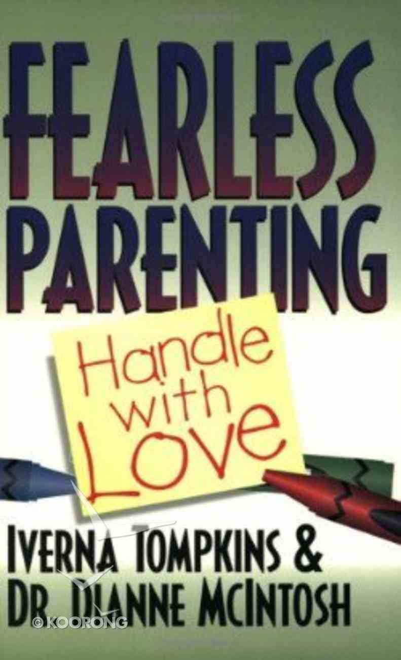 Fearless Parenting: Handle With Love Paperback