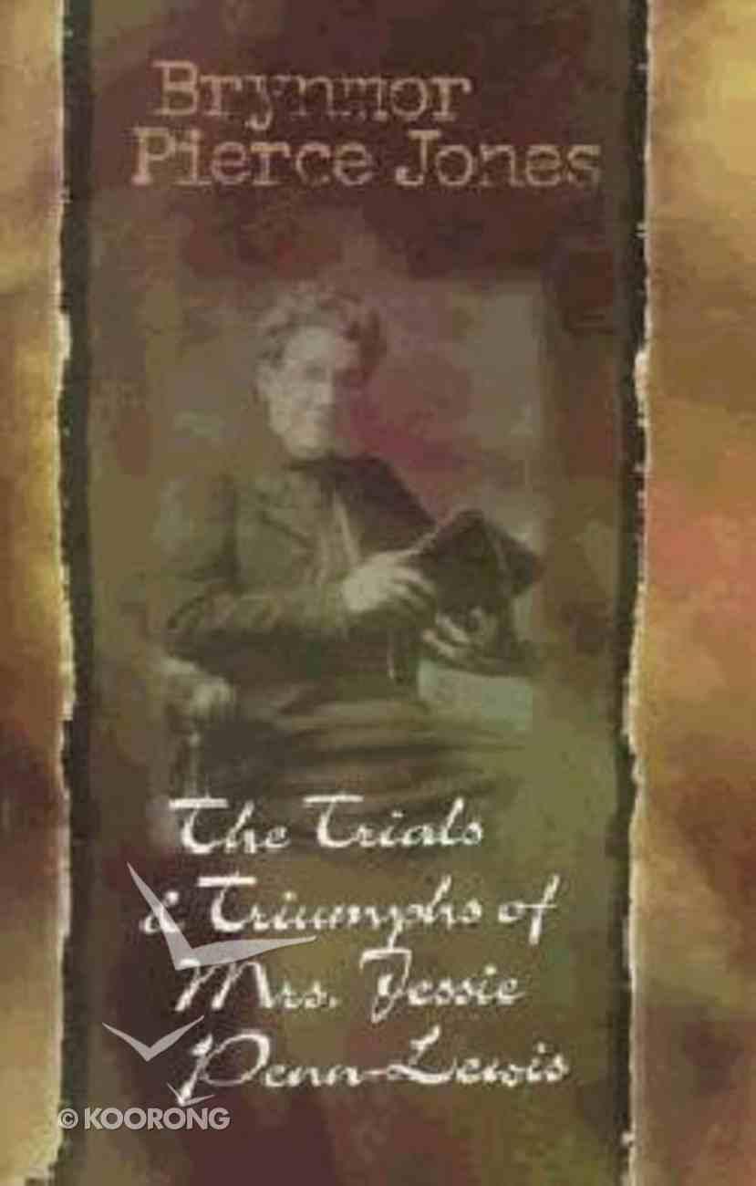 The Trials & Triumphs of Mrs Jesse Penn-Lewis Paperback
