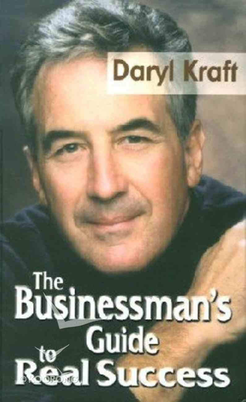 The Businessman's Guide to Real Success Hardback