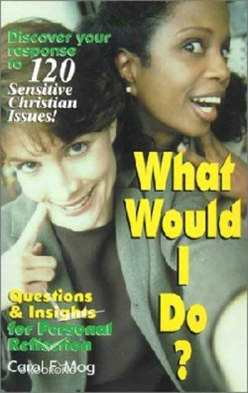 What Would I Do? Paperback