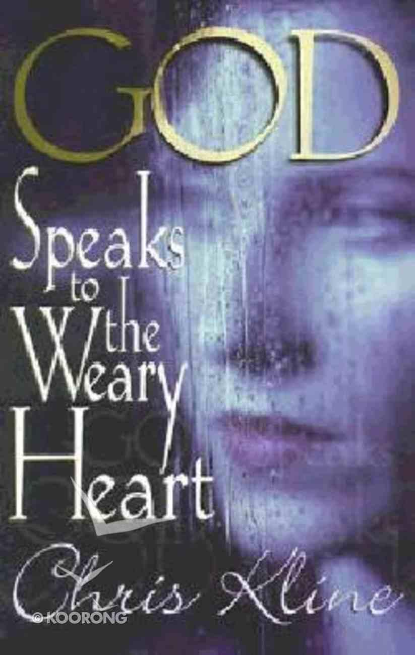 God Speaks to the Weary Heart Paperback