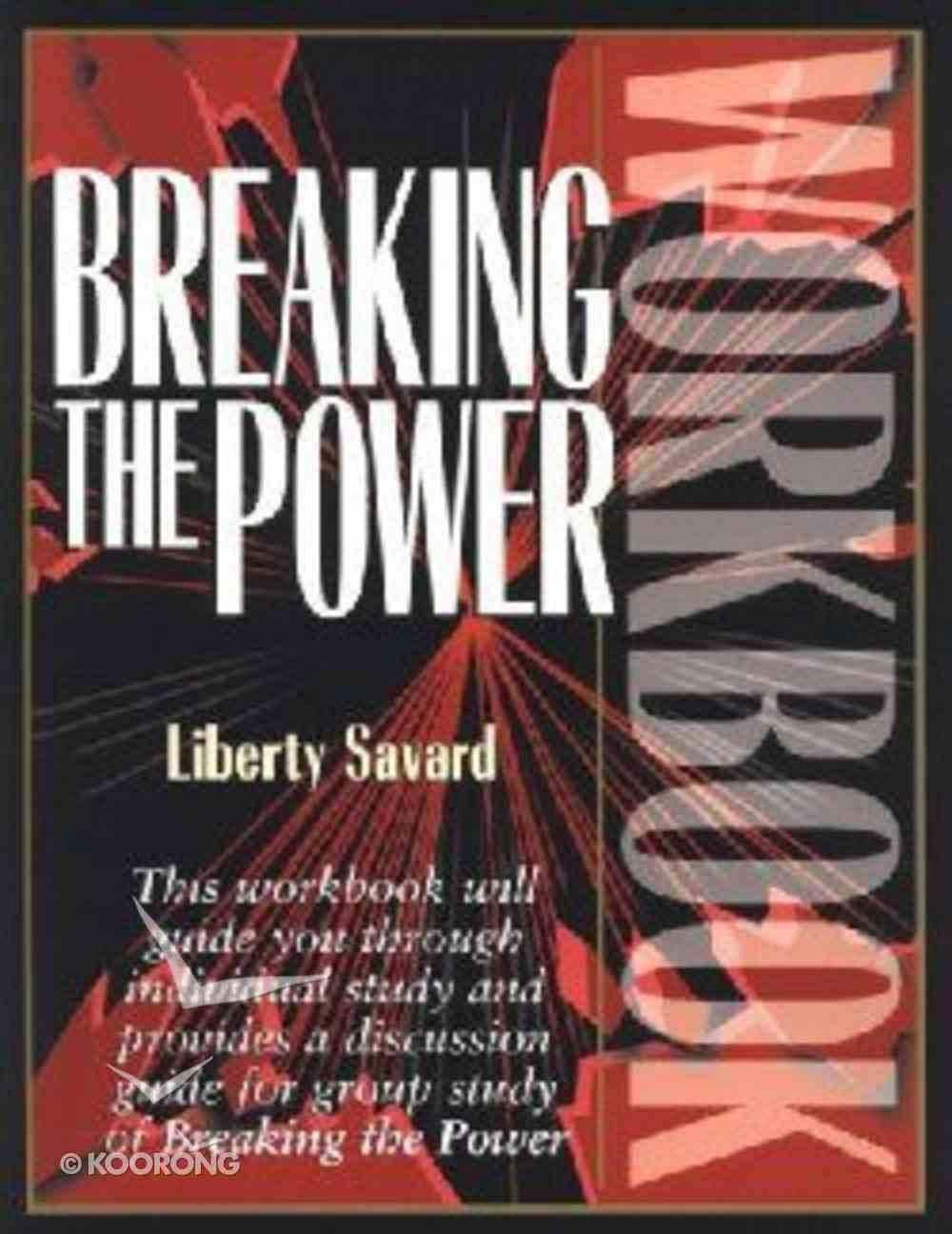 Breaking the Power (Workbook) Paperback