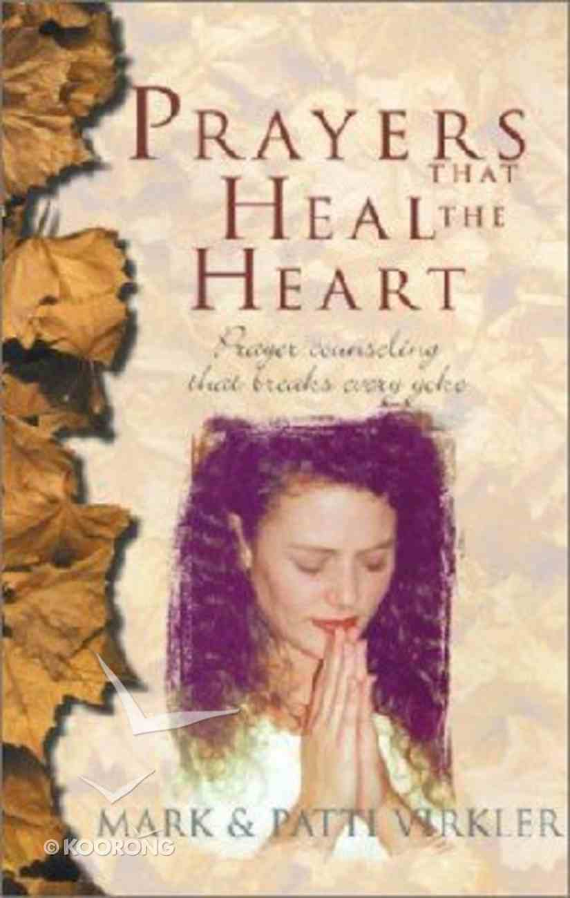Prayers That Heal the Heart Paperback