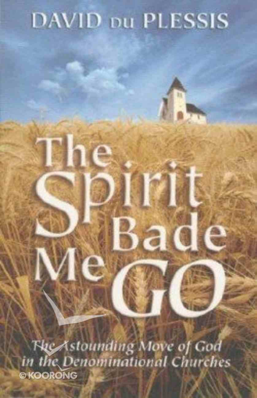 The Spirit Bade Me Go Paperback