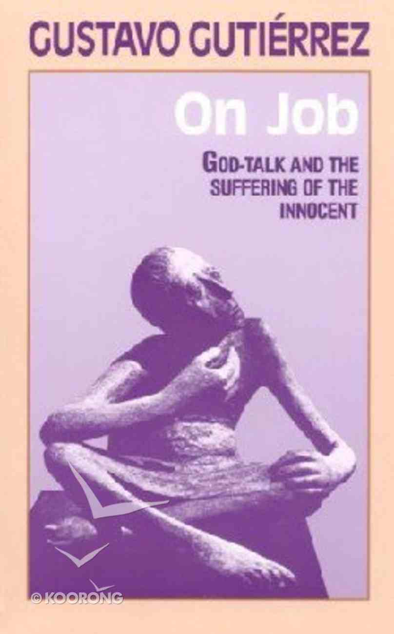 On Job God Talk and the Suffering of the Innocent Paperback