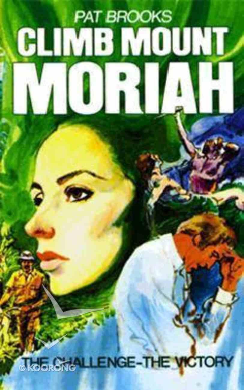 Climb Mount Moriah Paperback