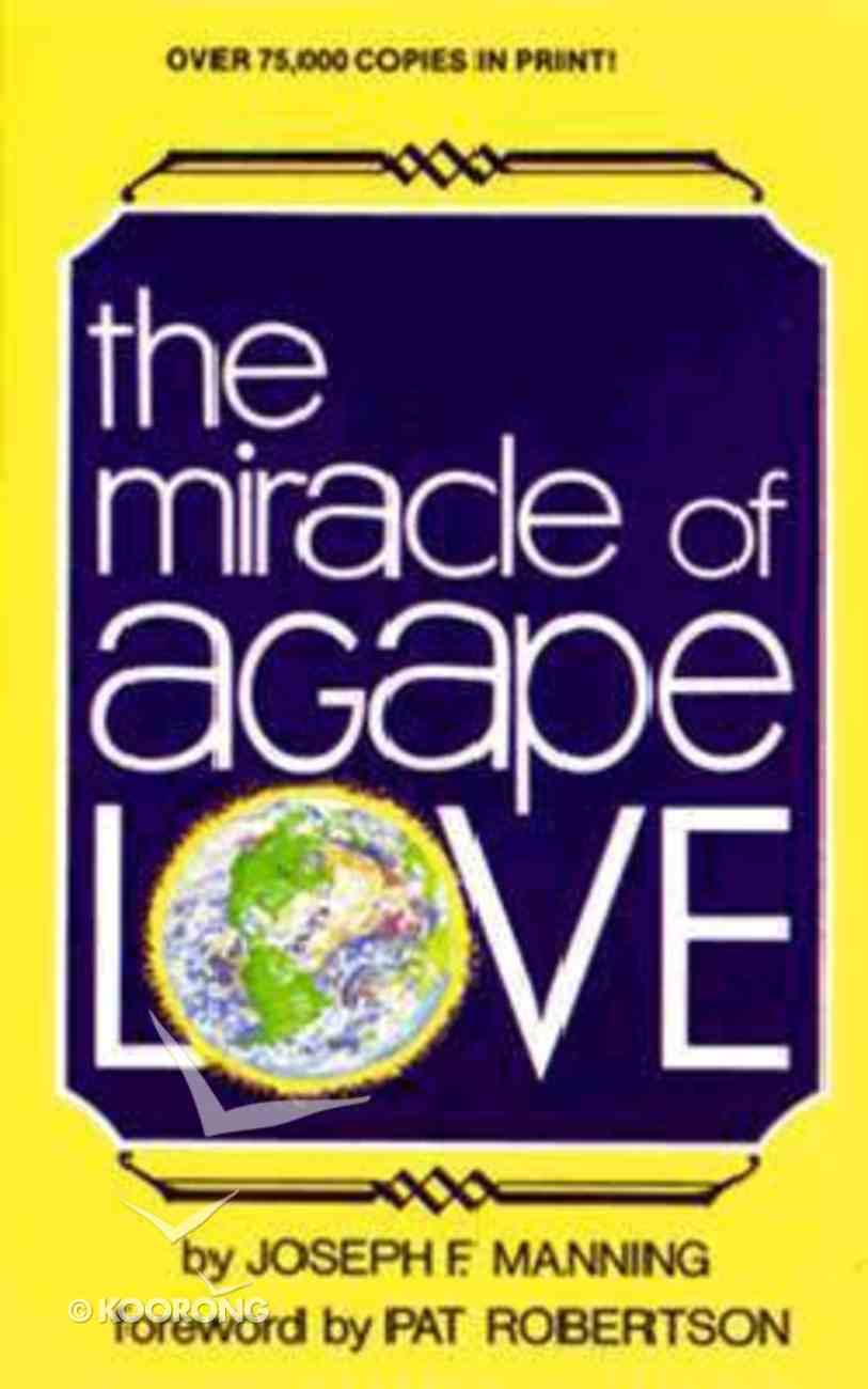 The Miracle of Agape Love Paperback