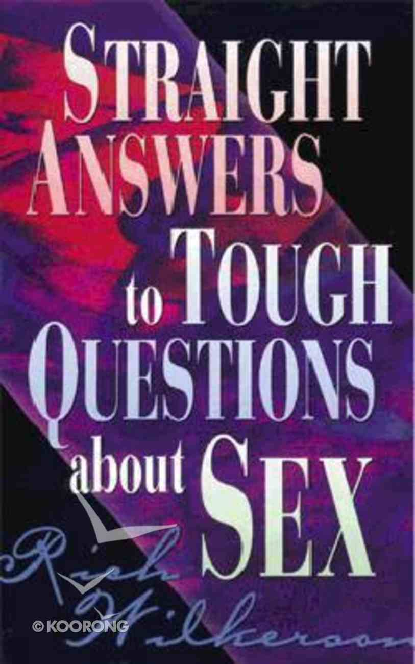 Straight Answers to Tough Questions About Sex Mass Market