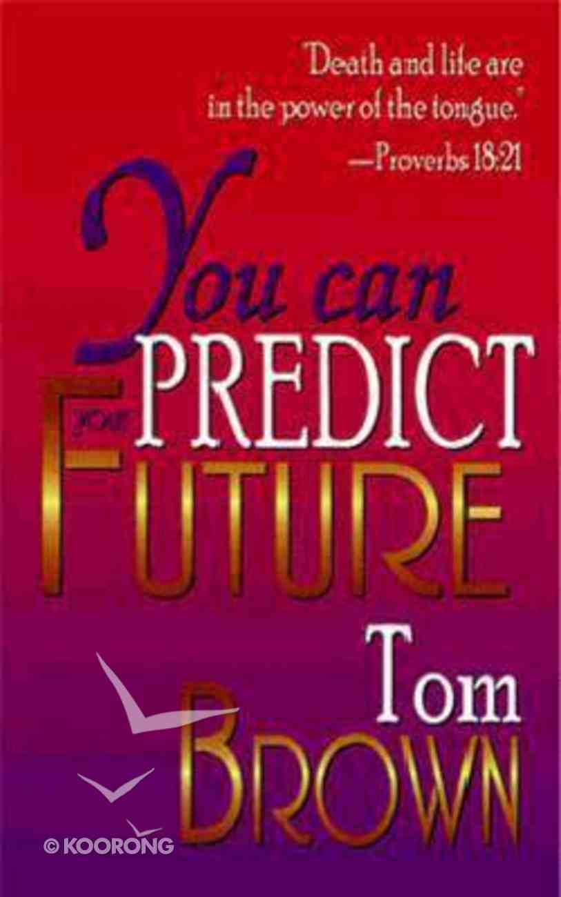 You Can Predict Your Future Mass Market