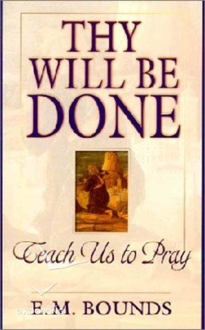 Thy Will Be Done Paperback
